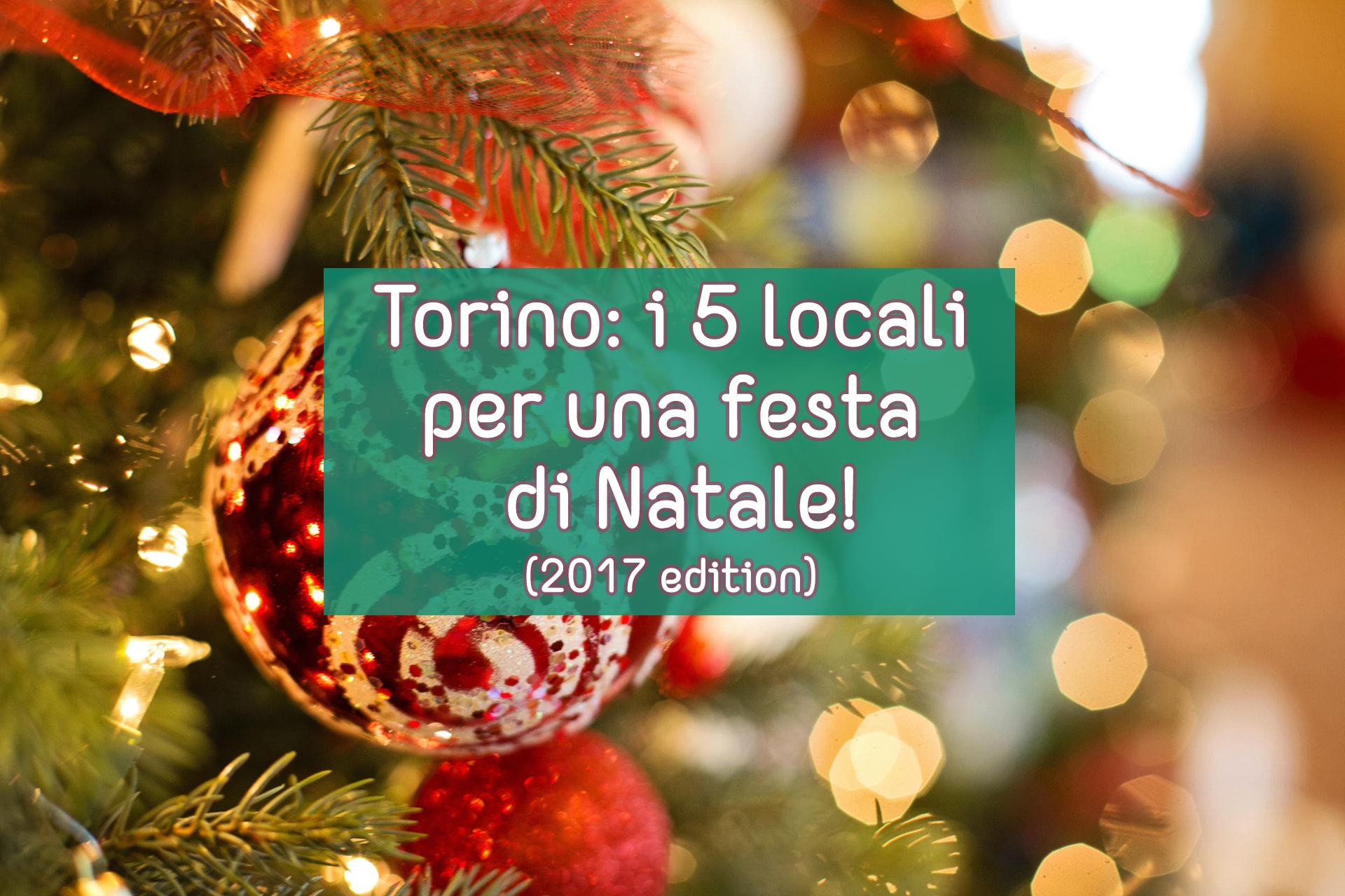 torino: i 5 locali dove festeggiare il natale (2017 edition)