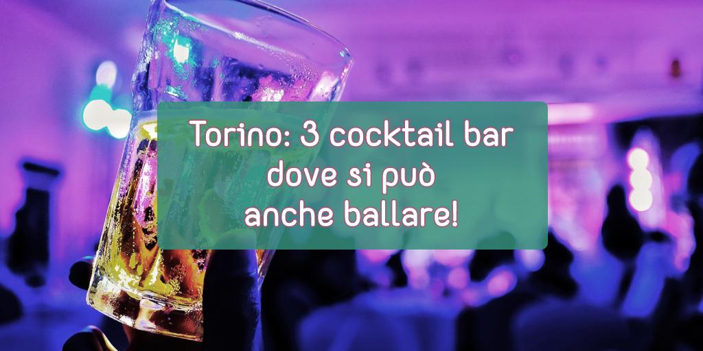 torino 3 cocktail bar dove si può anche ballare