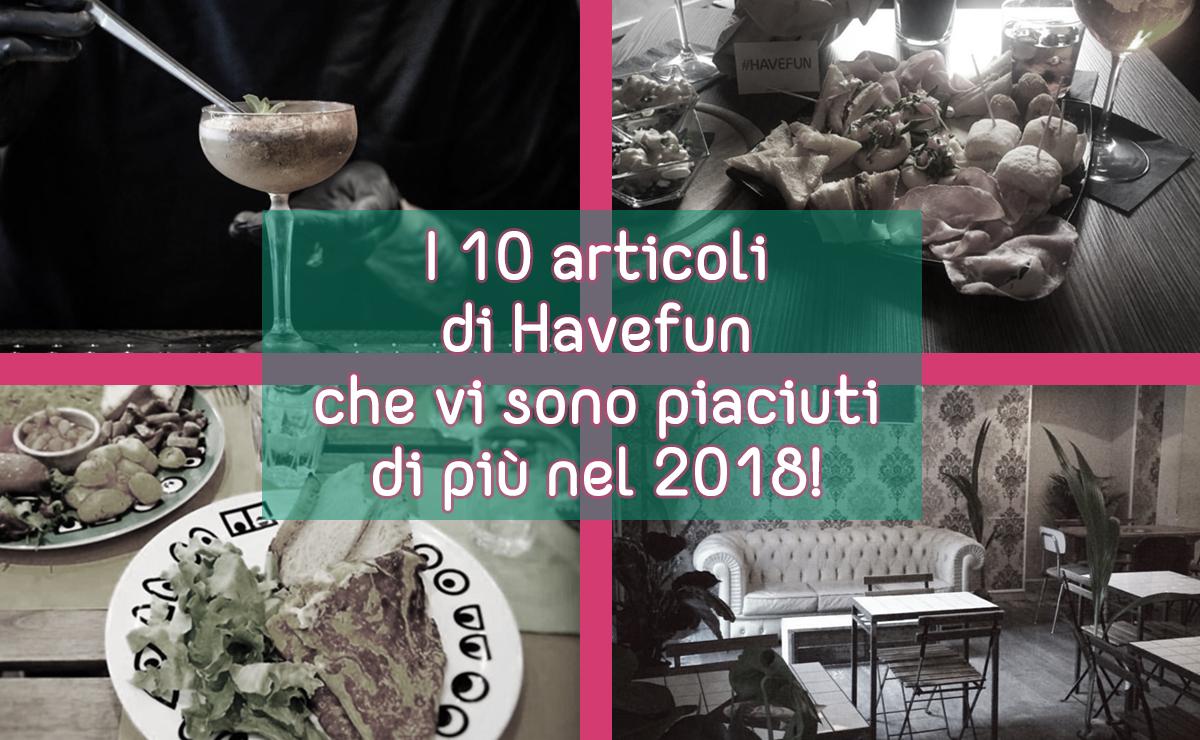 i 10 articoli di havefun che vi sono piaciuti di più nel 2018