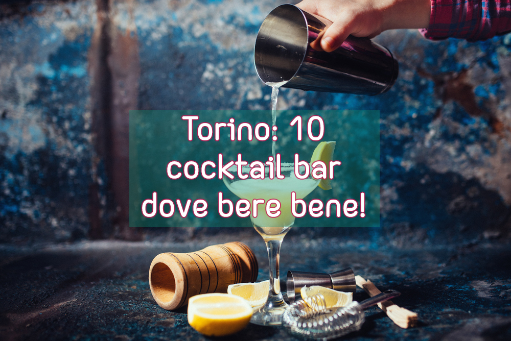 Torino: 10 cocktail bar dove bere bene