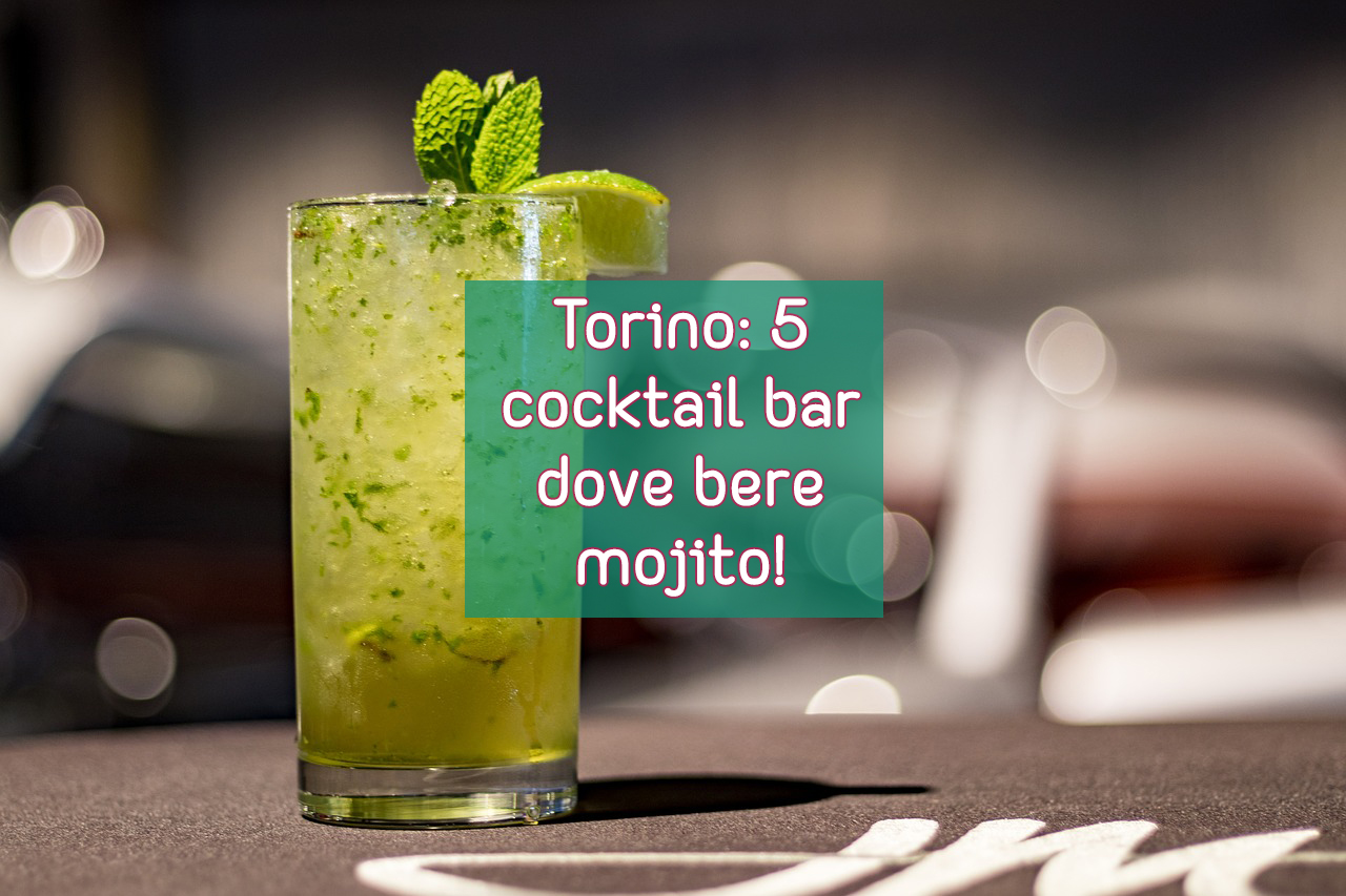 torino 5 cocktail bar dove bere mojito