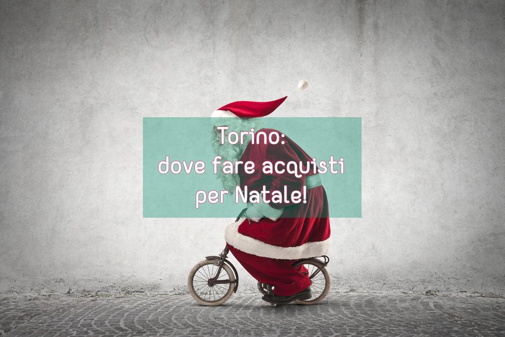 Torino: dove fare acquisti di natale