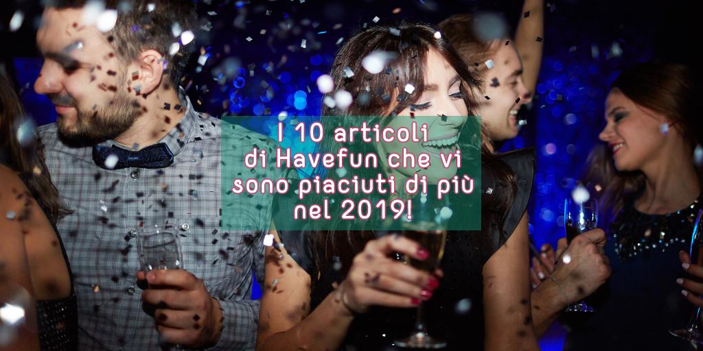 Havefun torino i 10 articoli piu lettinel 2019